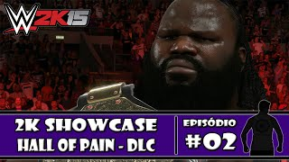 WWE 2K15 (PS4) - 2K Showcase DLC: Hall of Pain - #02 - PT-BR