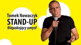 Niepokojący umysł | TOMEK NOWACZYK | Stand-Up (pełny program)