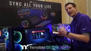 CES 2018 Thermaltake Live Stream Day 2