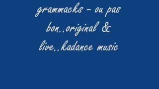 grammacks  - ou pas bon original & live