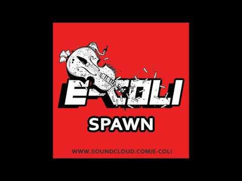 E-Coli - Spawn