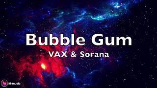 Download lagu VAX Bubble Gum ft Sorana MP3