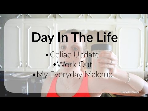 Day In the Life - Celiac Update, Workout, Everyday Makeup || Life With Sarah