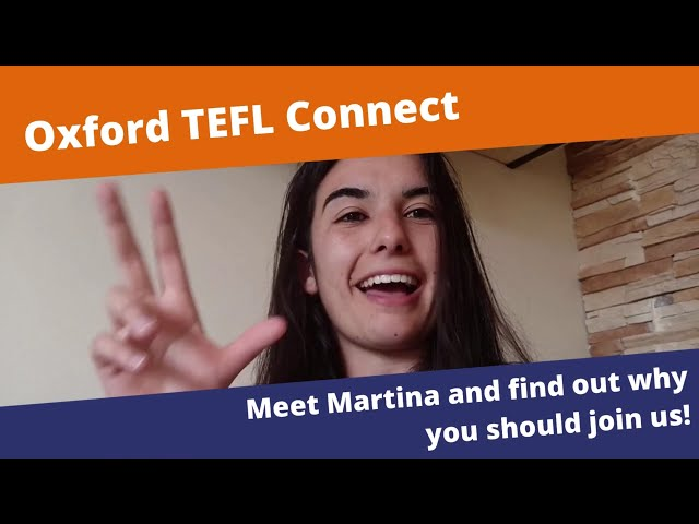 Meet Martina and find out why she thinks you should join Oxford TEFL Connect