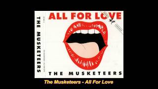 The Musketeers - All For Love (DJ Culture Mix)