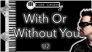 With Or Without You - U2 - Piano Karaoke Instrumental