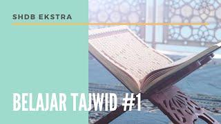 Download lagu SHDB Ekstra - Belajar Tajwid #1 Hukum Ta'awwudz & Basmalah
