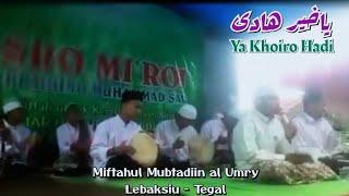 Download Lagu Ya Khoiro Hadi Hadroh Habib Syech - PP Miftahul Mubtadiin al Umry Lebaksiu mp3