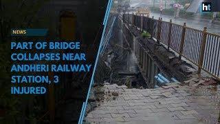 Part of bridge collapses near Andheri railway station, 3 injured