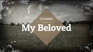 Passion ft. Crowder - My Beloved Lyrics