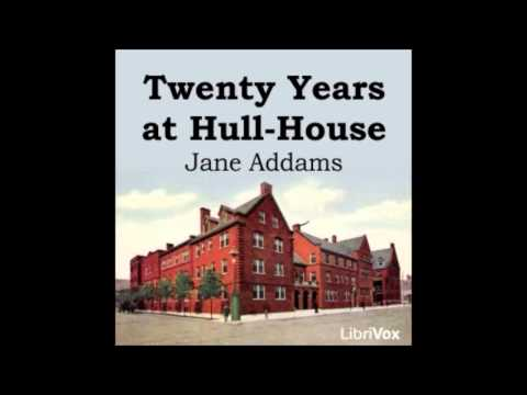 Twenty Years at Hull-House (FULL Audio Book)