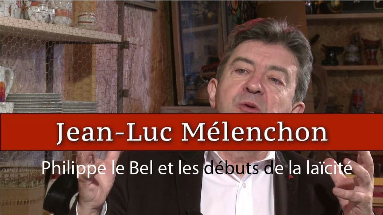 Jean-Luc Mélenchon : Philippe le Bel et les débuts de la laïcité