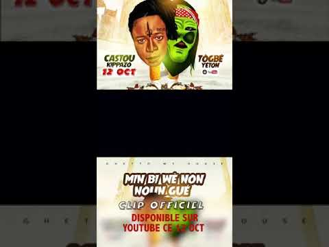 Castou Kippazo feat Togbè Yéton Min Bi Wè Non Noun Gué Teaser