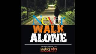 Smart Don - Never Walk Alone