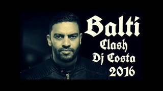Balti - Clash Dj Costa [New 2016]