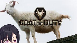 【GOAT OF DUTY】あなたも私もヤギです彼も彼女もヤギ【VTuber】