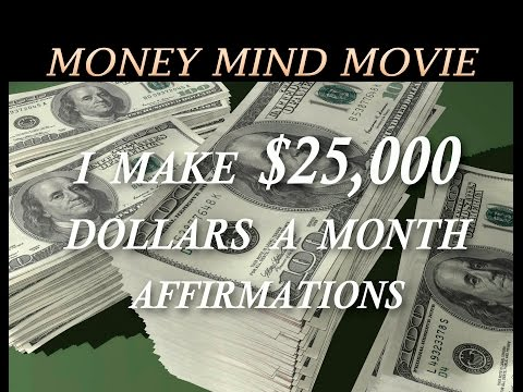I AM Now Earning $25,000 per Month -  Affirmations Money Mind Video