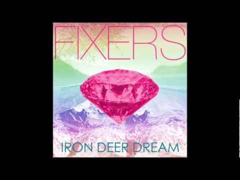 Fixers - Iron Deer Dream (Keep Shelly In Athens Remix)