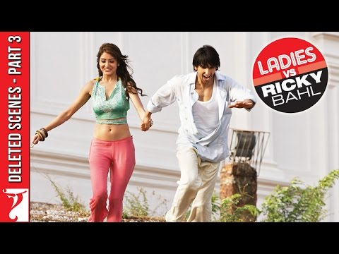 Deleted Scenes: Ladies Vs Ricky Bahl | Part 3 | Ranveer Singh | Anushka Sharma