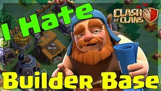 I HATE BUILDER BASE 😡   5 Reasons to Hate Builder Base in Clash of Clans