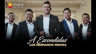 A Escondidas - Los Hermanos Medina l Vídeo Oficial