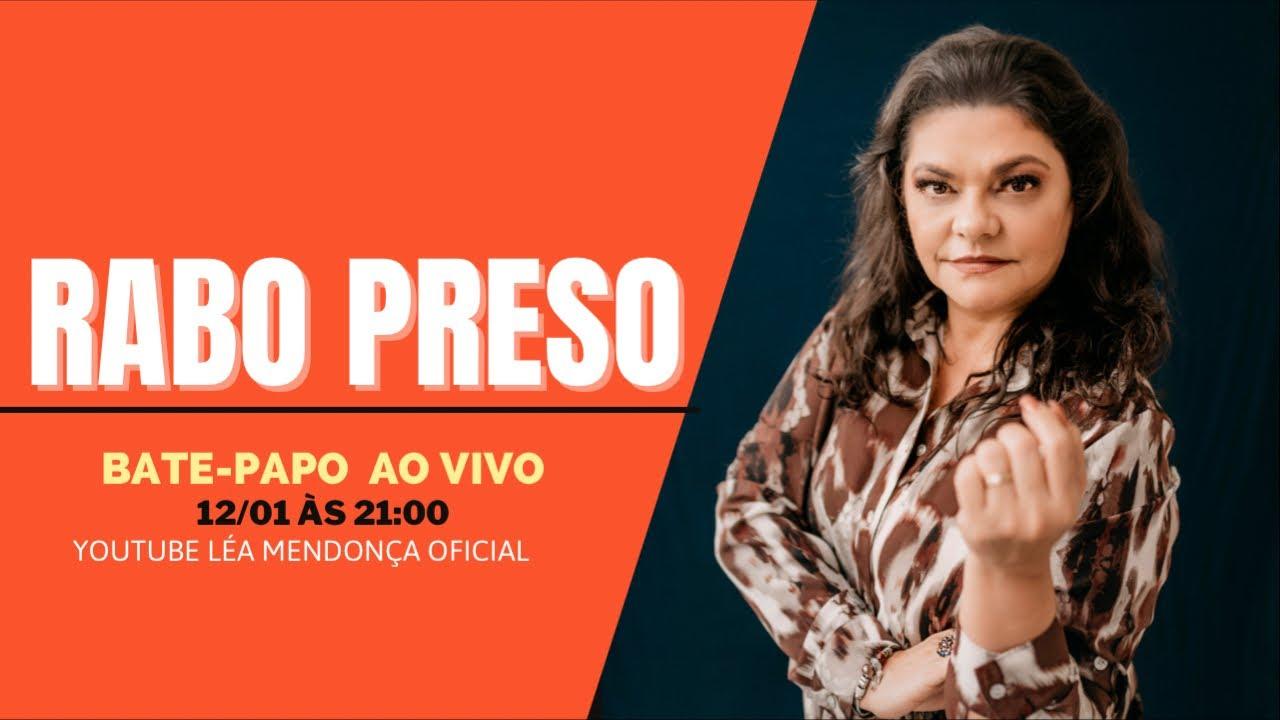 LÉA MENDONÇA - RABO PRESO 😰