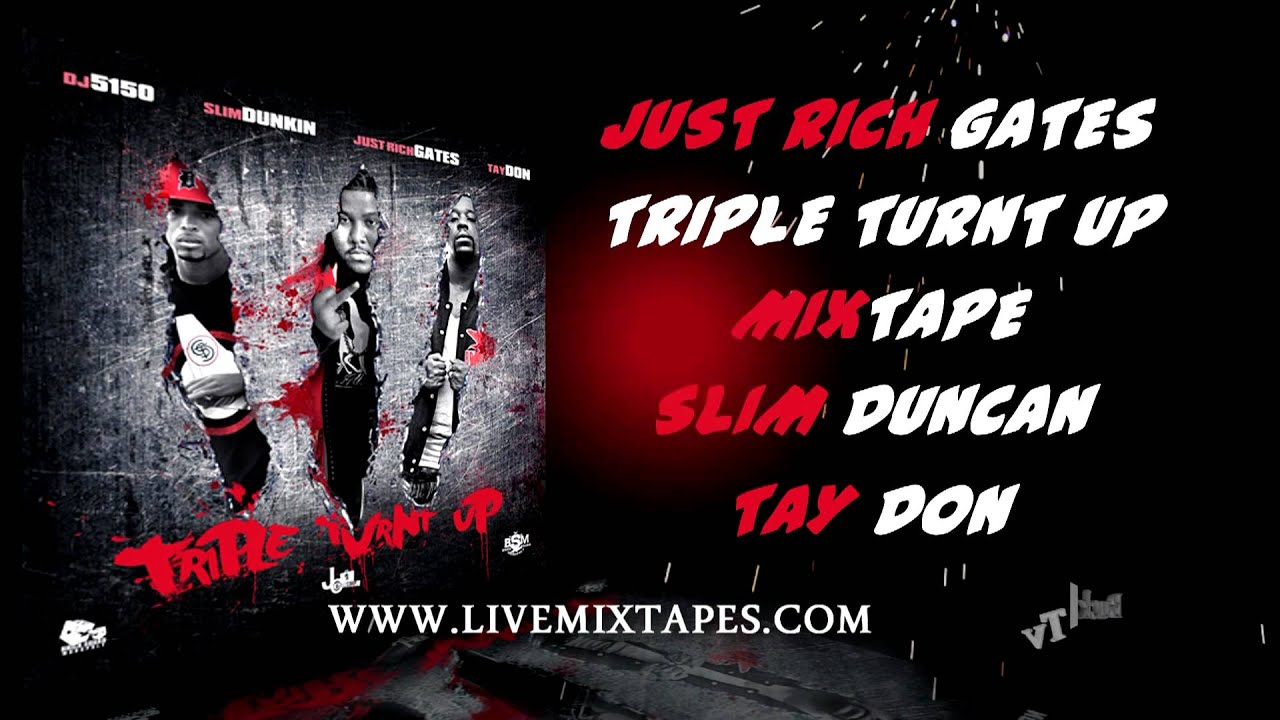 JUST RICH GATES TRIPLE TURNT UP / ACTION PACK FEAT T O  GREEN SLIM DUNKIN  AND TAY DON