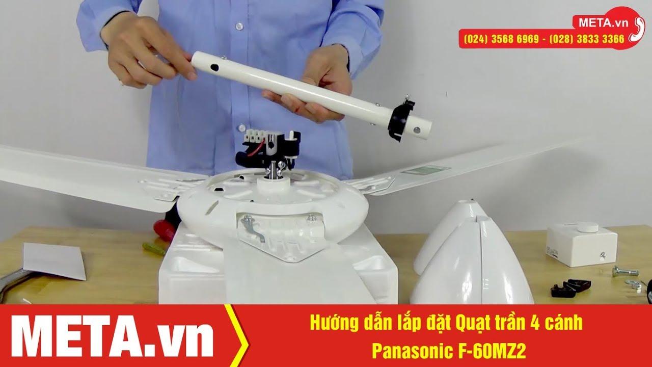 Cách lắp đặt Quạt trần Panasonic F-60MZ2 tại nhà