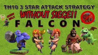 TH10 3 Star Attack Strategy WITHOUT Siege Machine - Queen Walk + Falcon - Clash of Clans 2019