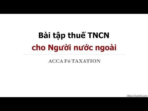 Bài Tập Tính Thuế Thu Nhập Cá Nhân Cho Người Nước Ngoài || ACCA F6 Video Lectures