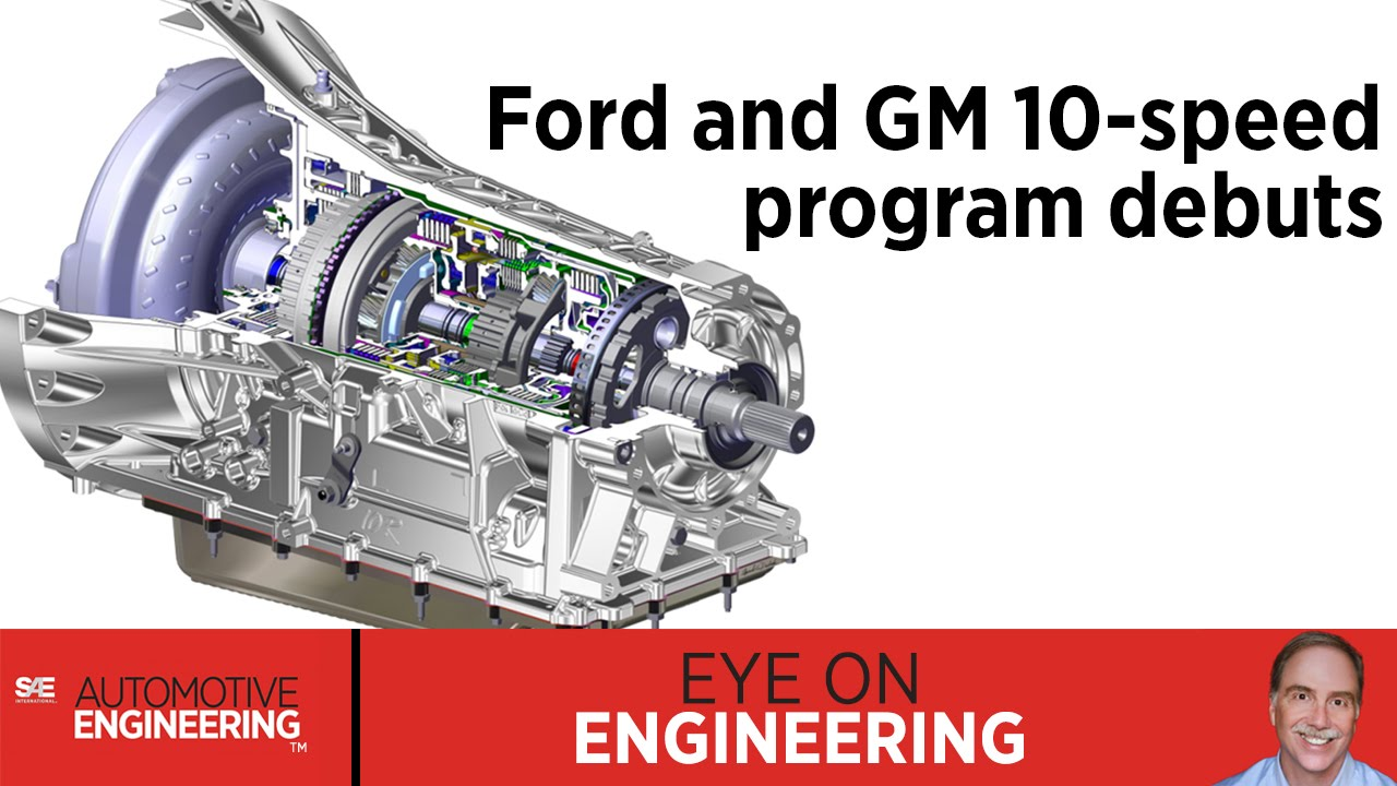 Sae Eye On Engineering  Ford And Gm 10-speed Program Debuts