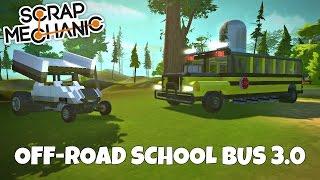 Video OFF-ROAD SCHOOL BUS 3.0! - Scrap Mechanic Gameplay - EP 193 download MP3, 3GP, MP4, WEBM, AVI, FLV Juli 2018