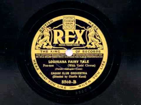 Louisiana Fairy Tale  by the Casini Club Orchestra (Charlie Kunz), 1935