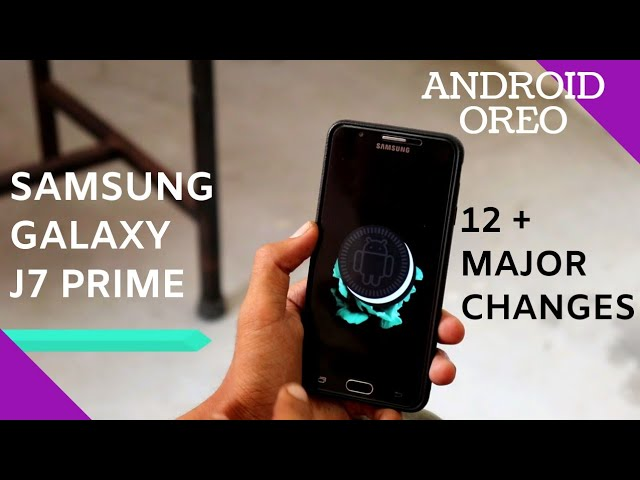 12 Major Changes In Samsung J7 Prime After Oreo Update Video Mas