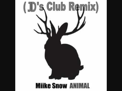Miike Snow  Animal JDs Club Remix