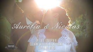 Aurélia & Nicolas - Film de mariage
