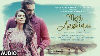 Meri Aashiqui (Audio) Rochak Kohli Feat. Jubin Nautiyal | Ihana D |Shree Anwar Sagar | Bhushan Kumar