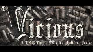 VICIOUS - Short Film by Andrew Jeric NEEDS YOUR HELP!!!