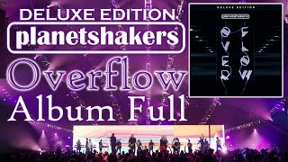Planetshakers - Overflow (Deluxe Edition)[Official Album Full]
