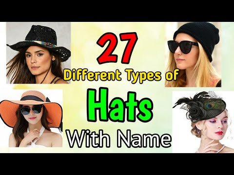 27 Different Types Of Hats With Name Stylish Hats For Girls Hats Fashion Youtube