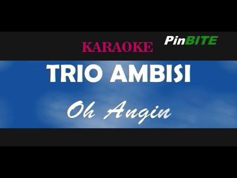 Karaoke - Trio Ambisi - Oh Angin
