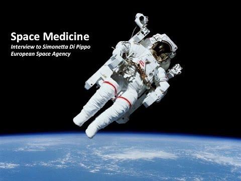Space Medicine - Interview with Simonetta Di Pippo, European Space Agency
