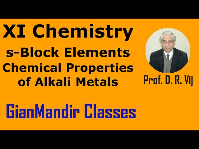 XI Chemistry - S-Block Elements - Chemical Properties of Alkali Metals by Ruchi Mam