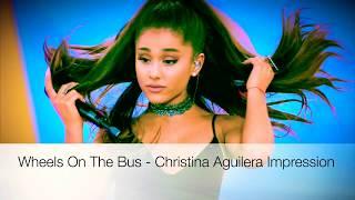 Ariana Grande - Wheels on the Bus (Christina Aguilera impression)