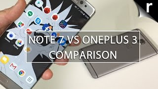 Galaxy Note 7 vs OnePlus 3: Twice the price, twice as good?