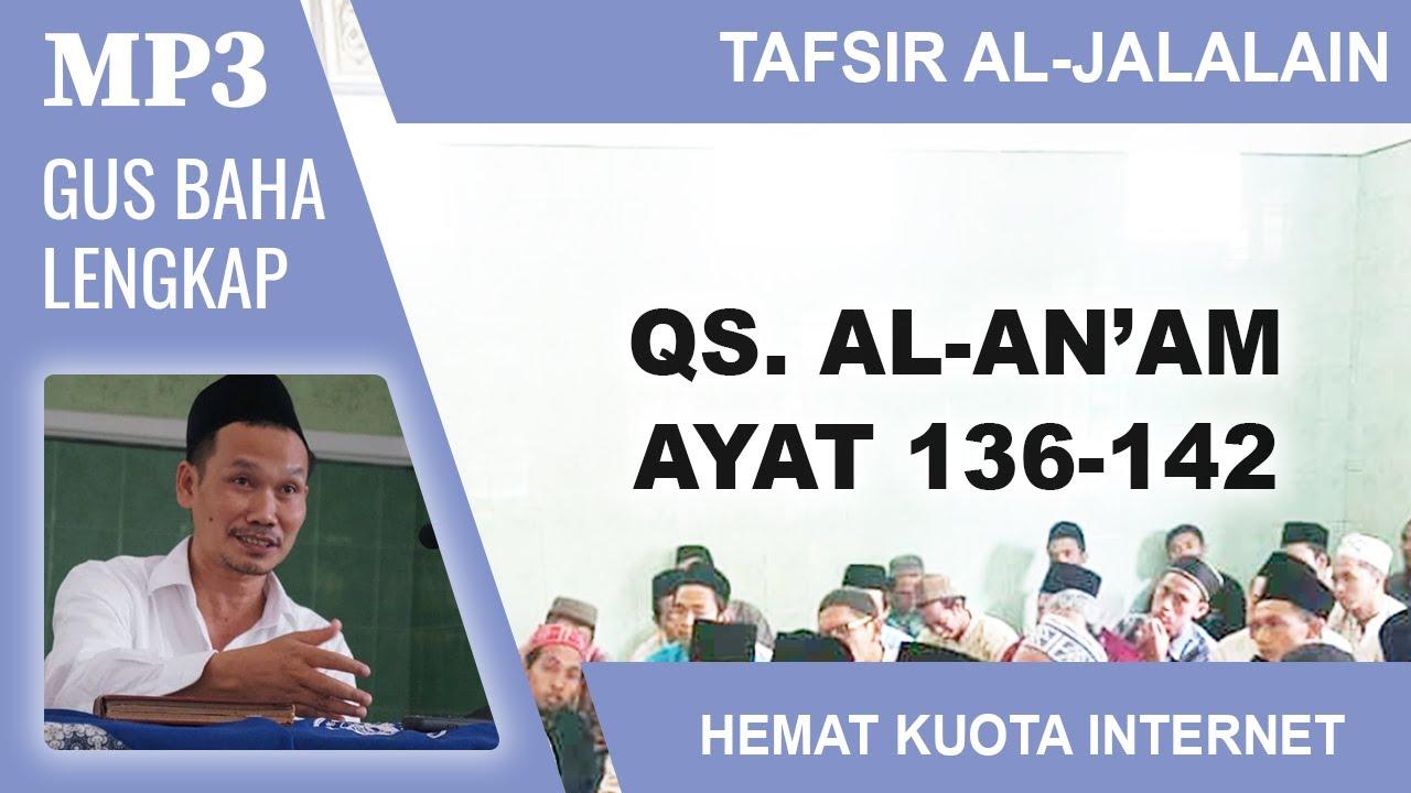 MP3 Gus Baha Terbaru # Tafsir Al-Jalalain # Al-An'am 136