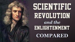 The Scientific Revolution and the Enlightenment Compared