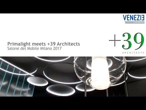 Primalight meets +39 Architects | Salone del Mobile Milano 2017
