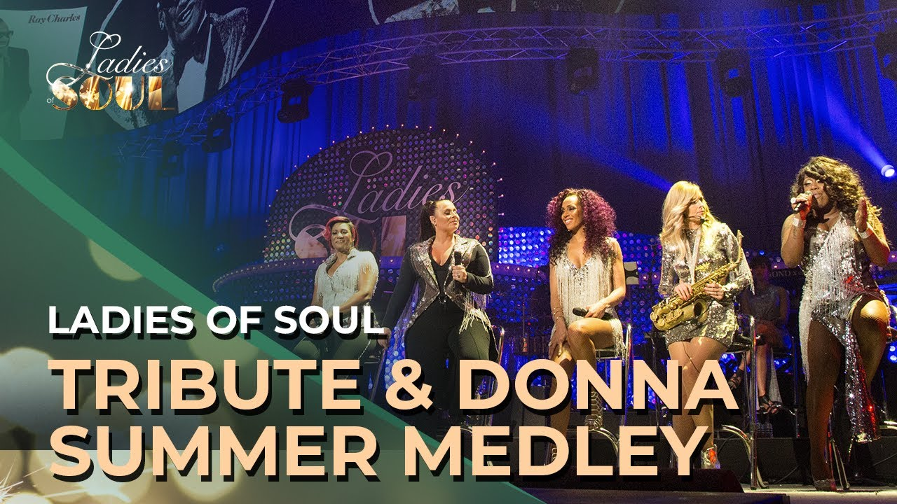 Ladies Of Soul 2016 Tribute Donna Summer Medley Youtube