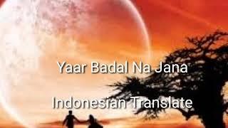 Yaar Badal Na Jana Terjemahan Indonesia